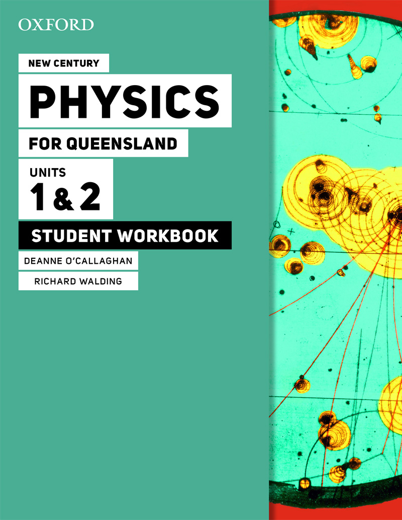 New Century Physics for Queensland | Student workbook Units 1 & 2