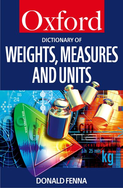 Dictionary of Weights, Measures and Units