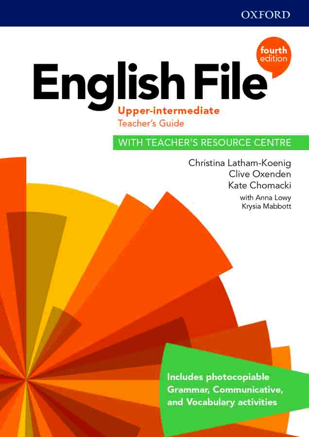 English File Upper-Intermediate Teacher's Guide with Teacher's Resource Centre