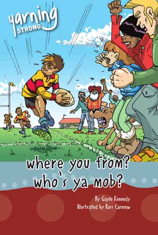 Yarning Strong Where You From, Who's Ya Mob?