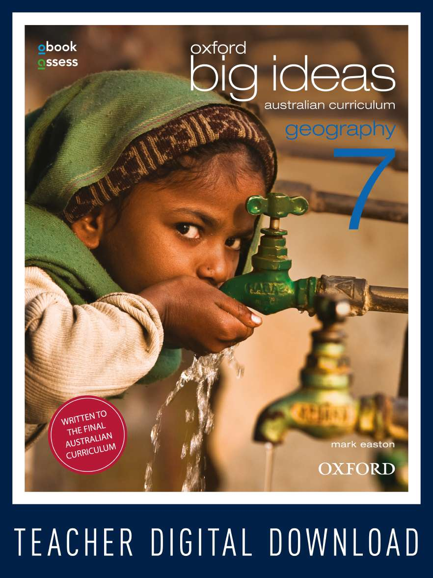 Oxford Big Ideas Geography 7 Australian Curriculum Teacher obook assess