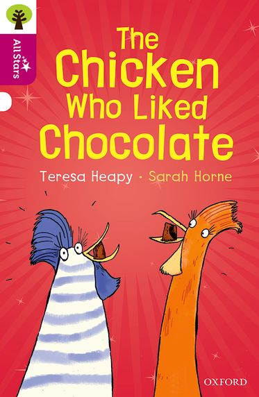 Oxford Reading Tree All Stars Oxford Level 10 The Chicken Who Liked Chocolate