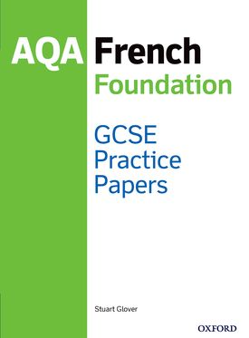 14-16/KS4 AQA GCSE French Foundation Practice Papers